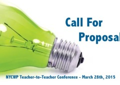 CALL FOR PROPOSALS: 2015 NYCWP Teacher-to-Teacher Conference
