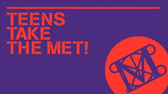 Teens Take the MET! Friday, October 20, 2107