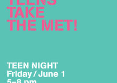 June 1, 2018: Teens Take the MET!